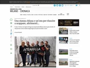 Corriere della Sera - Una stanza chiusa e un'ora per riuscire a scappare, altrimenti...